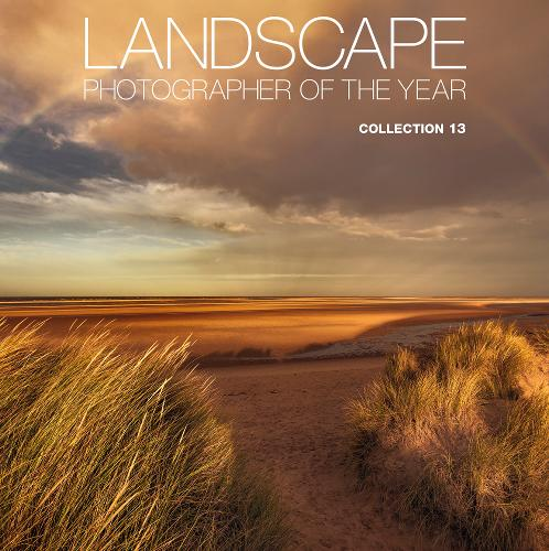 Landscape Photographer of the Year: Collection 13 (Hardback)