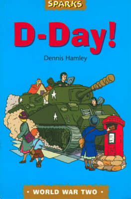 D-day: A Tale of Wartime Adventure - Sparks (Paperback)