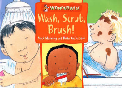Wash, Scrub, Brush: A Book About Keeping Clean - Wonderwise 32 (Paperback)