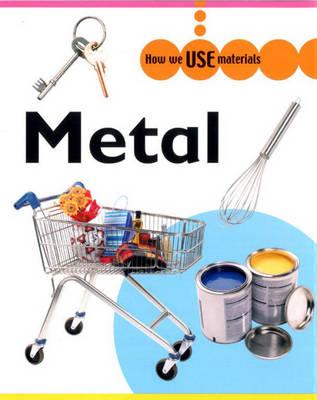 Metal - How We Use Materials 1 (Hardback)