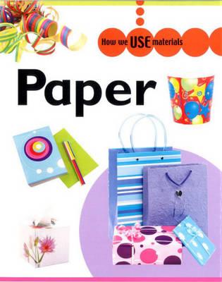 Paper - How We Use Materials (Hardback)
