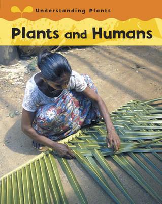 Plants and Humans - Understanding Plants (Hardback)