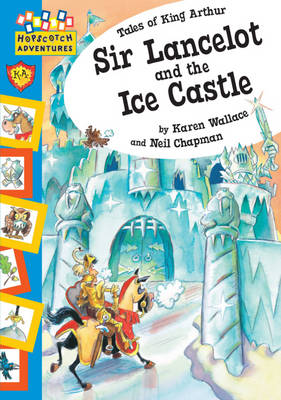 Sir Lancelot and the Ice Castle - Hopscotch Adventures: King Arthur Stories (Paperback)