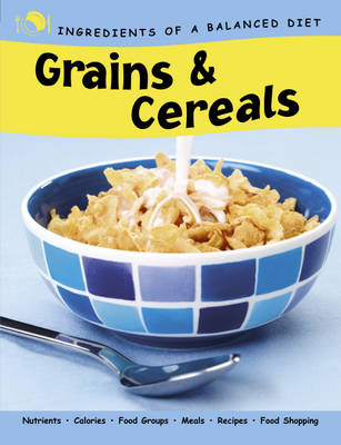 Grains and Cereals - Ingredients of a Balanced Diet (Hardback)