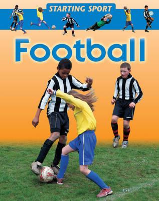 Football - Starting Sport 6 (Hardback)