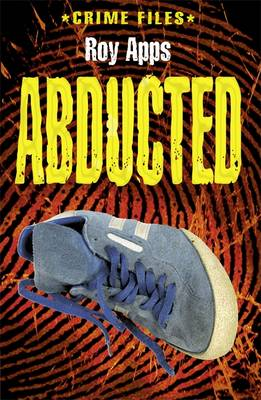 Abducted! - Crime Files 3 (Paperback)