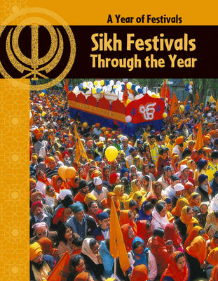 Sikh Festivals Through the Year - A Year of Festivals 1 (Paperback)