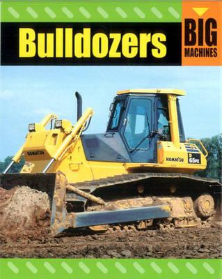 Bulldozers - Big Machines 1 (Paperback)