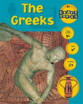 The Greeks: Facts, Things to Make, Activities - Craft Topics No. 27 (Paperback)