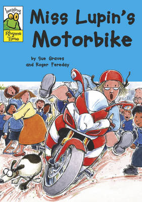 Miss Lupin's Motorbike - Leapfrog Rhyme Time 48 (Paperback)