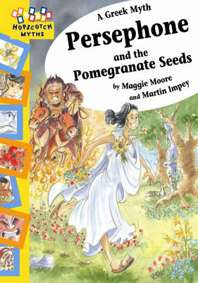 Persephone and the Pomegranate Seeds - Hopscotch Myths 8 (Paperback)