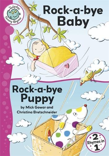 Rock-a-bye Baby / Rock-a-bye Puppy - Tadpoles Nursery Rhymes (Paperback)