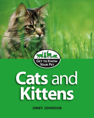 Cats and Kittens - Get to Know Your Pet 1 (Hardback)