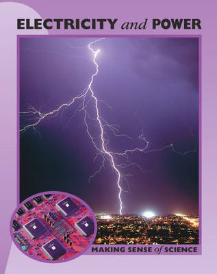 Electricity and Power - Making Sense of Science 1 (Paperback)