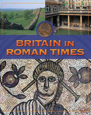 Britain in Roman Times - Life in Britain 2 (Paperback)