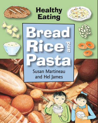 Bread, Rice and Pasta - Healthy Eating (Paperback)