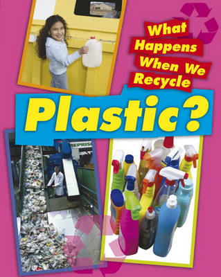 Plastic - What Happens When We Recycle (Hardback)