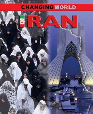 Iran - Changing World 4 (Hardback)