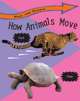 How Animals Move - Ways into Science 9 (Paperback)