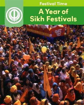 A Year of Sikh Festivals - Festival Time! No. 6 (Hardback)