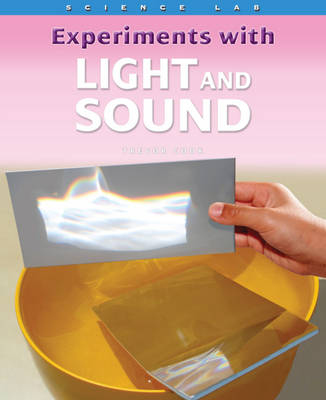 Experiments with Light and Sound - Science Lab 1817 (Hardback)
