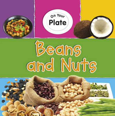 Beans and Nuts - On Your Plate (Hardback)