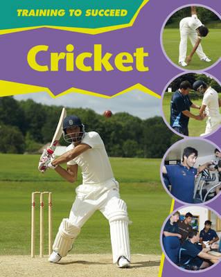 Cricket - Training to Succeed 1 (Hardback)