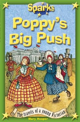 Travels of a Young Victorian:Poppy's Big Push - Sparks (Paperback)