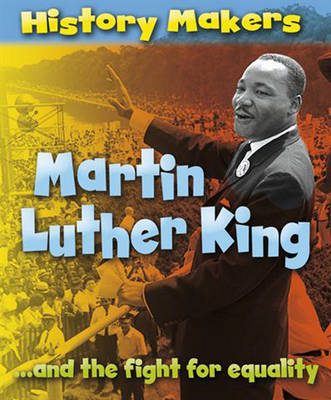 Martin Luther King - History Makers (Hardback)