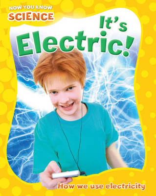 It's Electric - Now You Know Science (Hardback)
