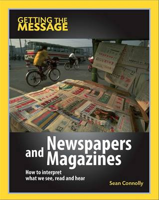 Newspapers and Magazines - Getting the Message 4 (Hardback)