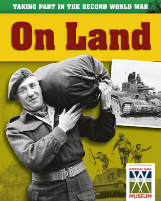 On Land - Taking Part in the Second World War 3 (Hardback)