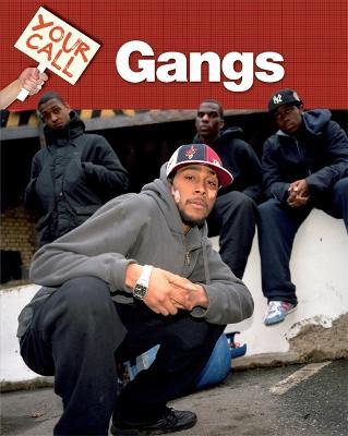 Gangs - Your Call (Hardback)