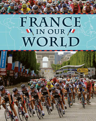 France - Countries in Our World 3 (Hardback)