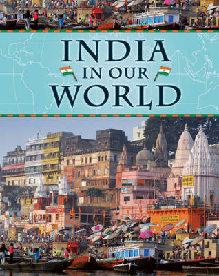 India - Countries in Our World 4 (Hardback)