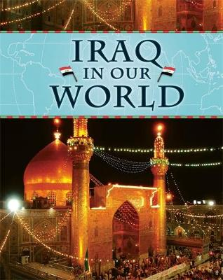 Iraq - Countries in Our World 6 (Hardback)