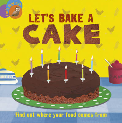 Let's Bake a Cake - Let's Find Out 1 (Hardback)