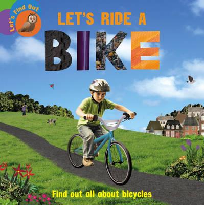Let's Ride a Bike - Let's Find Out 8 (Hardback)