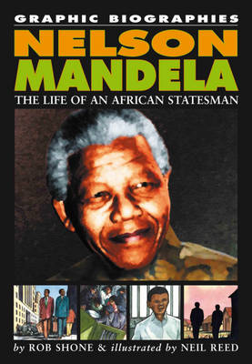 Nelson Mandela: The Life of an African Statesman - Graphic Biographies 14 (Paperback)