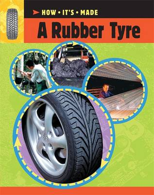 A Rubber Tyre - How it's Made No. 14 (Paperback)