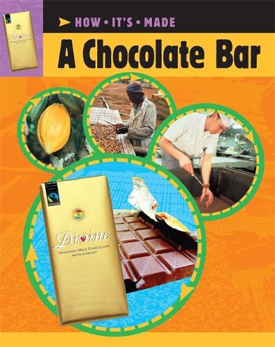 How It's Made: A Chocolate Bar - How It's Made (Paperback)