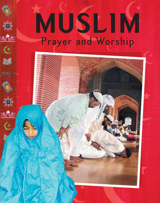 Muslim: Prayer and Worship - Prayer & Worship 9 (Paperback)