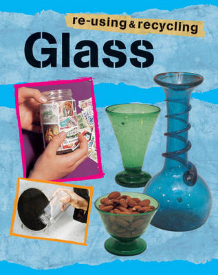 Glass - Re-using & Recycling 8 (Paperback)