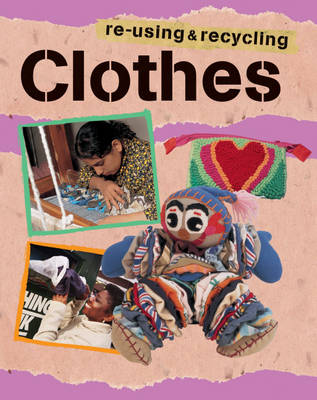 Clothes - Re-using & Recycling 7 (Paperback)