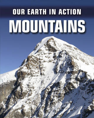 Mountains - Our Earth in Action 3 (Hardback)