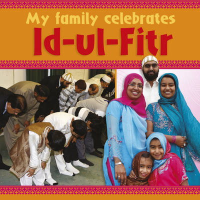 Id-ul-Fitr - My Family Celebrates 4 (Hardback)