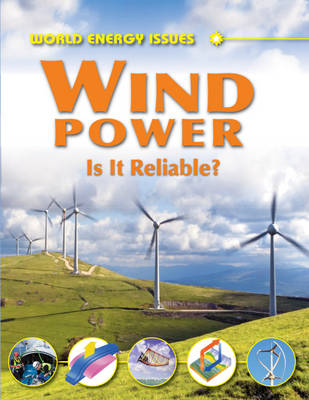 Wind Power: Is it Reliable Enough? - World Energy Issues (Hardback)