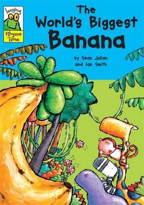 The World's Biggest Banana - Leapfrog Rhyme Time 77 (Paperback)