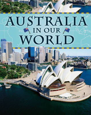 Australia - Countries in Our World (Hardback)
