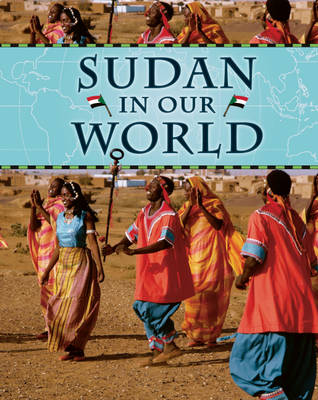 Sudan - Countries in Our World 18 (Hardback)